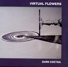 VIRTUAL FLOWERS. DARK COCKTAIL