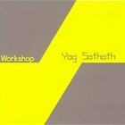 WORKSHOP. YOG SOTHOTH