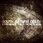 <b>SOUTH SATURN DELTA. EXPERIENCE THE CONCRETENESS</b>