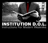 INSTITUTION D.O.L. INSTRUCTIONS FOR MODERN WEAKNIKS