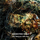 DISSECTING TABLE. ULTRA MATERIALS 1986-1991