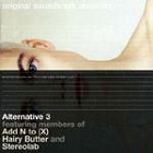 ADD N TO X / HAIRY BUTTER / STEREOLAB. ALTERNATIVE 3