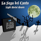 LA SEGA DEL CANTO. LIGHT METAL MUSIC