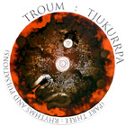 TROUM. TJUKURRPA (PART THREE: RHYTHMS AND PULSATIONS)