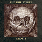 TRIPLE TREE, THE. GHOSTS