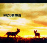 MOUSE ON MARS. GLAM