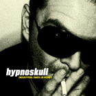 HYPNOSKULL. INDUSTRIAL OWES US MONEY